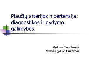 Plaučių arterijos hipertenzija: diagnostikos ir gydymo galimybės.