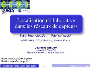 1  karel.heurtefeux@insa-lyon.fr 2  fabrice.valois@insa-lyon.fr