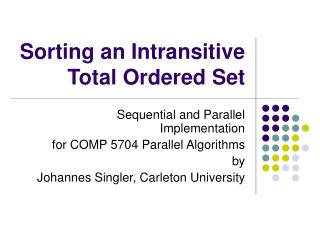 Sorting an Intransitive Total Ordered Set