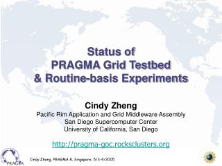 Status of PRAGMA Grid Testbed & Routine-basis Experiments