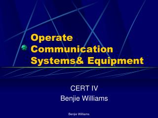 Operate Communication Systems& Equipment