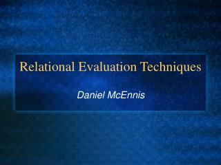 Relational Evaluation Techniques