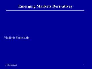 Emerging Markets Derivatives