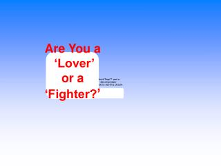 Are You a  �Lover� or a  �Fighter? �