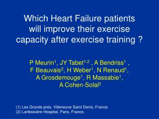 Which Heart Failure patients  will improve their exercise capacity after exercise training ?
