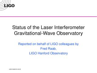 Status of the Laser Interferometer Gravitational-Wave Observatory