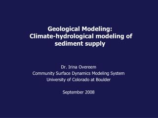 Geological Modeling:  Climate-hydrological modeling of sediment supply