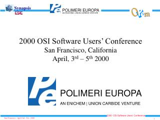 2000 OSI Software Users' Conference San Francisco, California  April, 3 rd  – 5 th  2000
