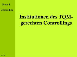 Institutionen des TQM-gerechten Controllings