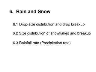 6.  Rain and Snow