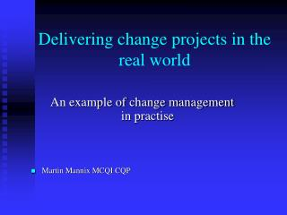 Delivering change projects in the real world