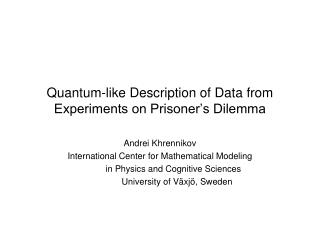 Quantum-like Description of Data from Experiments on Prisoner's Dilemma