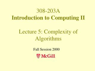 308-203A Introduction to Computing II Lecture 5: Complexity of Algorithms