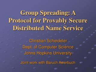 Group Spreading: A Protocol for Provably Secure Distributed Name Service