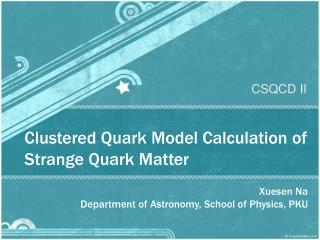 Clustered Quark Model Calculation of Strange Quark Matter