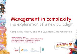 Management in complexity The exploration of a new paradigm