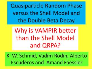 Quasiparticle Random Phase  versus the Shell Model and  the Double Beta Decay