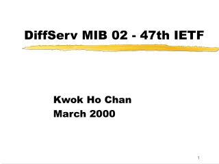 DiffServ MIB 02 - 47th IETF