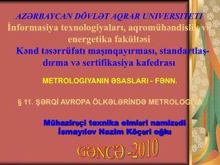 METROLOGIYANIN  ƏSASLARI - FƏNN. § 11. ŞƏRQİ AVROPA ÖLKƏLƏRİNDƏ METROLOGİYA