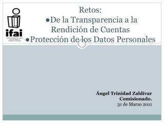 Retos:  De la Transparencia a la Rendici n de Cuentas Protecci n de los Datos Personales