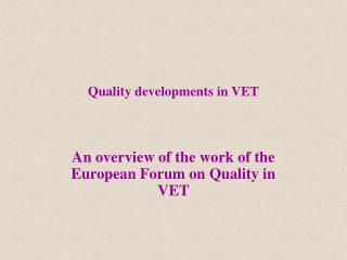 Quality developments in VET