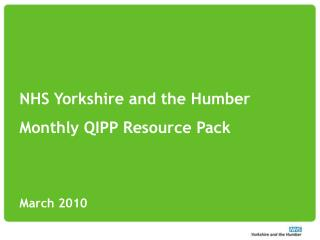 NHS Yorkshire and the Humber Monthly QIPP Resource Pack March 2010