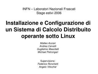 Installazione e Configurazione di un Sistema di Calcolo Distribuito operante sotto Linux