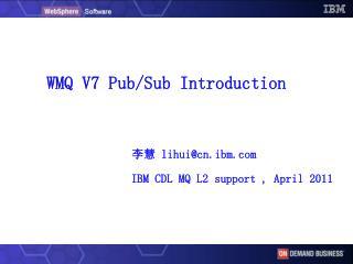WMQ V7 Pub/Sub Introduction
