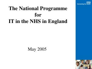 The National Programme for  IT in the NHS in England
