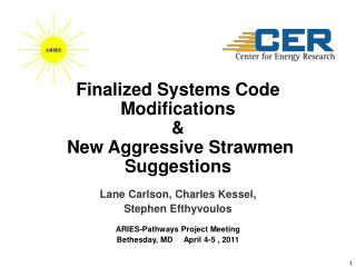 Finalized Systems Code Modifications  &  New Aggressive Strawmen Suggestions