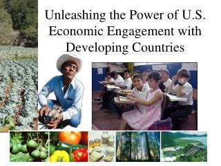 Unleashing the Power of U.S. Economic Engagement with Developing Countries