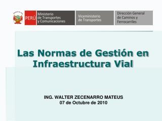 Las Normas de Gesti�n en Infraestructura Vial