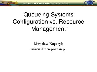 Queueing Systems Configuration vs. Resource Management