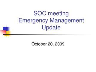 SOC meeting Emergency Management Update