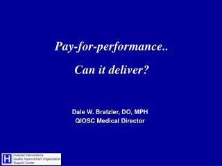 Pay-for-performance.. Can it deliver?