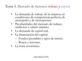 Tema 5.  Mercado de factores :  trabajo  y capital