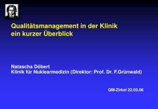 Qualitätsmanagement in der Klinik ein kurzer Überblick Natascha Döbert