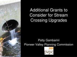 Additional Grants to Consider for Stream Crossing Upgrades