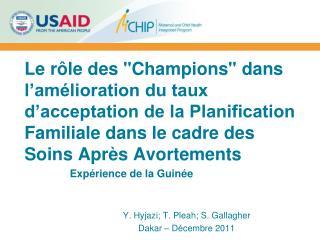 Expérience de la Guinée Y. Hyjazi; T. Pleah; S. Gallagher Dakar – Décembre 2011