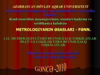 METROLOGIYANIN  ƏSASLARI - FƏNN.