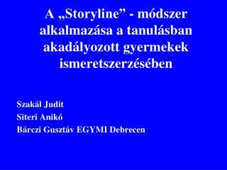 """A """"Storyline"""" - módszer alkalmazása a tanulásban akadályozott gyermekek ismeretszerzésében"""