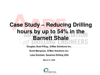 Case Study – Reducing Drilling hours by up to 54% in the Barnett Shale