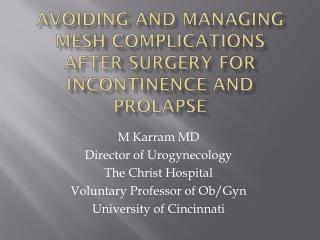 Avoiding and Managing Mesh Complications after Surgery for Incontinence and  Prolapse