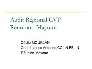 Audit Régional CVP Réunion - Mayotte