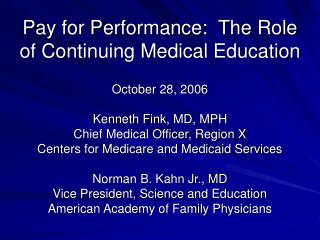 Pay for Performance:  The Role of Continuing Medical Education