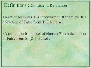 Definitions :  Consistent, Refutation
