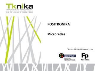 POSITRONIKA Microredes Tknikan, 2014-ko Maiatzaren 28-an.