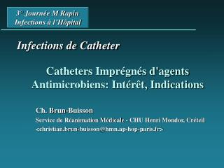 Catheters Imprégnés d'agents Antimicrobiens: Intérêt, Indications