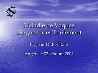 Maladie de Vaquez Diagnostic et Traitement