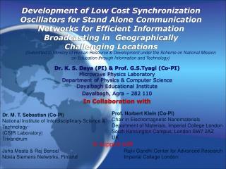 Dr. K. S.  Daya  (PI ) & Prof .  G.S.Tyagi  (Co-PI) Microwave Physics Laboratory